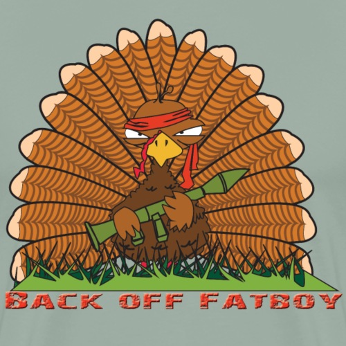 Back Off Fatboy - Thanksgiving Tshirt - Men's Premium T-Shirt