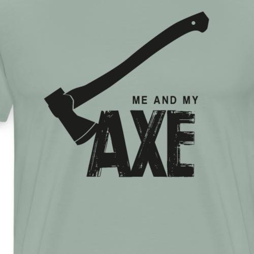 Me And My Axe - Men's Premium T-Shirt