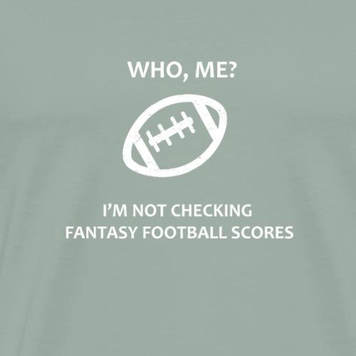 Fantasy Football Fan Check Football Scores (White) - Men's Premium T-Shirt