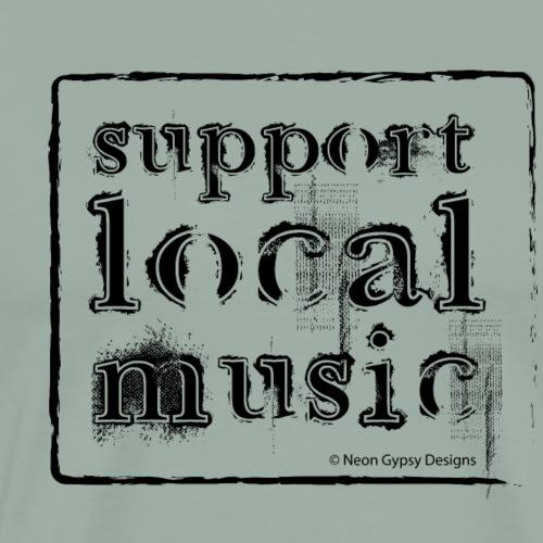 SUPPORT LOCAL MUSIC - Men's Premium T-Shirt
