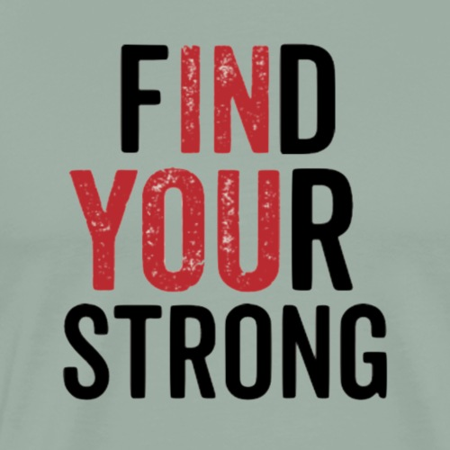 Find Your Strong - Men's Premium T-Shirt