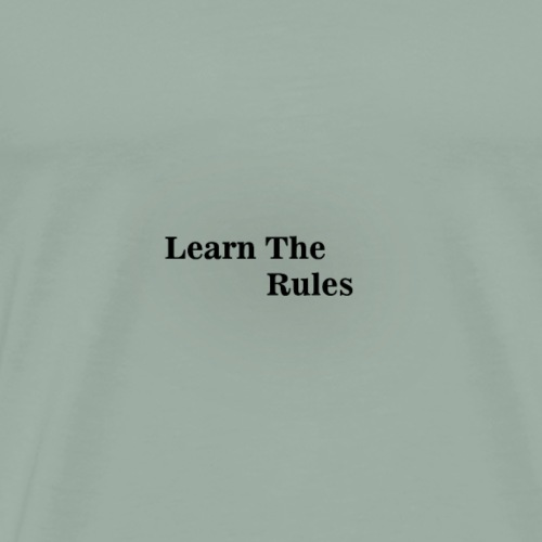 Learn the rules - Men's Premium T-Shirt