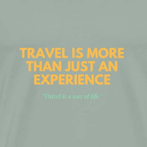 travel is more than just an experience - Men's Premium T-Shirt