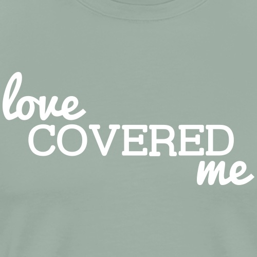 Love Covered Me - Men's Premium T-Shirt