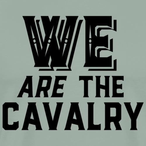 We are the Cavalry Black Text - Men's Premium T-Shirt