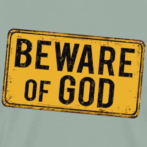 Beware of God Sign - Men's Premium T-Shirt
