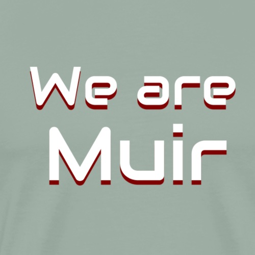 we are Muir red - Men's Premium T-Shirt
