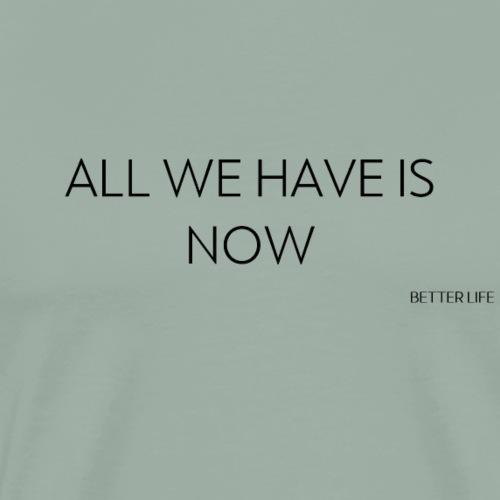 NOW - Men's Premium T-Shirt