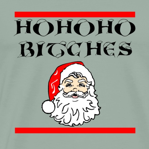 HOHOHO BITCHES Christmas Xmas Santa Claus - Men's Premium T-Shirt