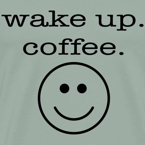 Wake up. Coffee. Smile. - Men's Premium T-Shirt