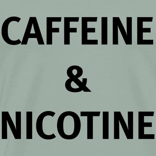 Caffeine & Nicotine - Men's Premium T-Shirt
