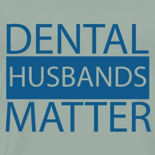 Dental Husbands Matter - Men's Premium T-Shirt