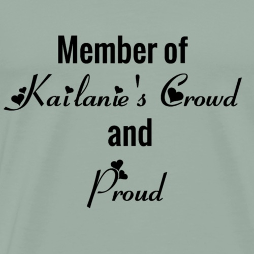 member of Kailanie s Crowd black - Men's Premium T-Shirt