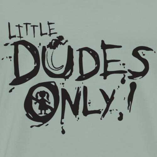 Little Dudes - Men's Premium T-Shirt