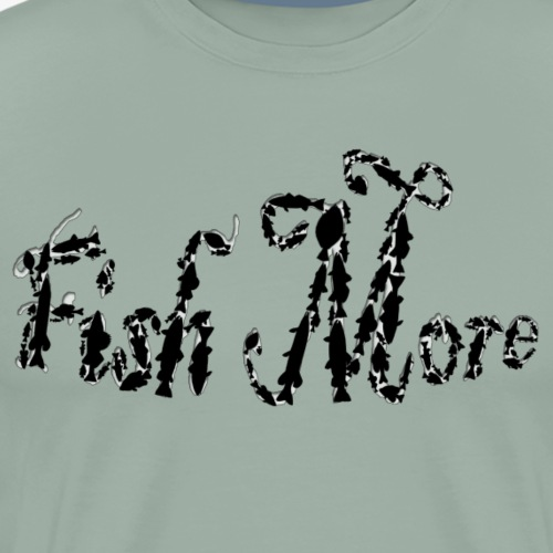 fish more fish - Men's Premium T-Shirt