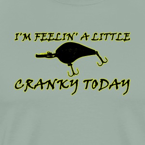 I'm Feeling a Little Cranky Today - Funny Fishing - Men's Premium T-Shirt