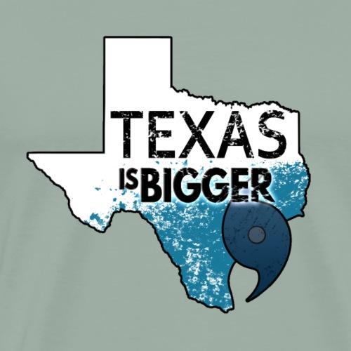 Texas Is Bigger Than Harvey. Big Texas Hurricane - Men's Premium T-Shirt