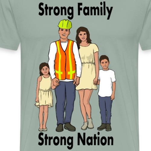 Strong Family, Strong Nation - General Labor - Men's Premium T-Shirt