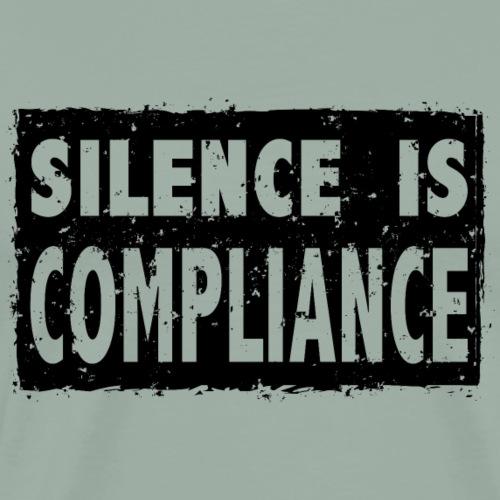 Silence Is Compliance - Men's Premium T-Shirt