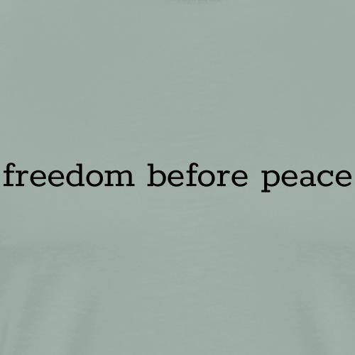 freedom before peace - Men's Premium T-Shirt