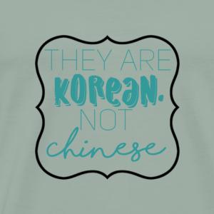 They are Korean, not Chinese - Men's Premium T-Shirt