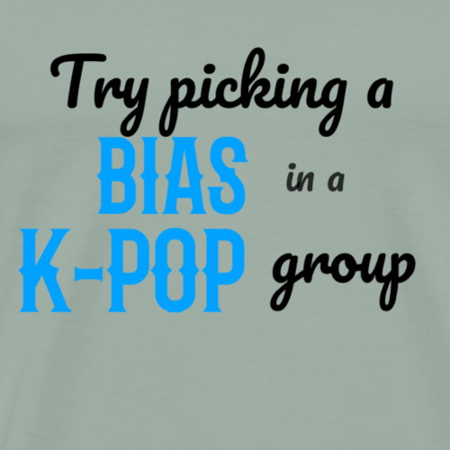 Try Picking A Bias in a K-Pop Group - Men's Premium T-Shirt