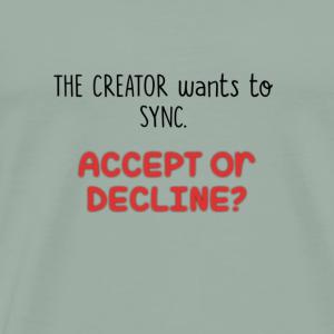 Accept or Decline? - Men's Premium T-Shirt