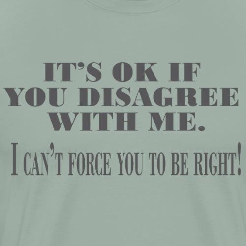 disagree - Men's Premium T-Shirt
