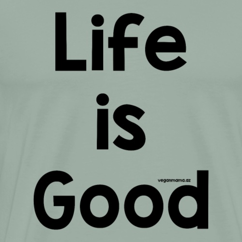 Good Life ~ Black Lettering - Men's Premium T-Shirt