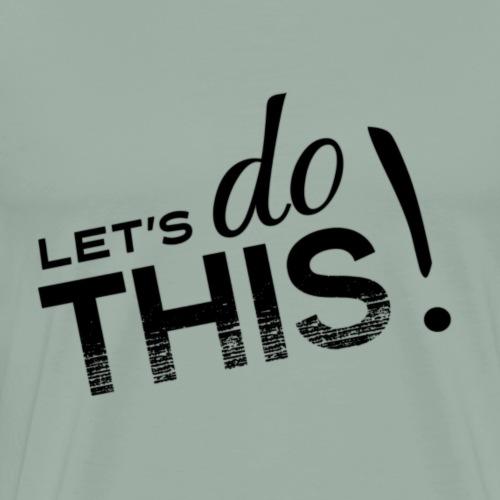 Let's Do This - Men's Premium T-Shirt