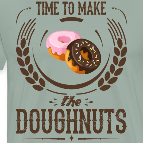 Time To Make The Doughnuts - Men's Premium T-Shirt