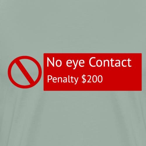 No eye Contact Penalty - Men's Premium T-Shirt
