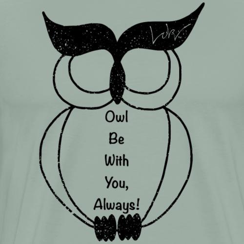 W.O.W. (Words Of Wisdom): Owl Be With You Always - Men's Premium T-Shirt