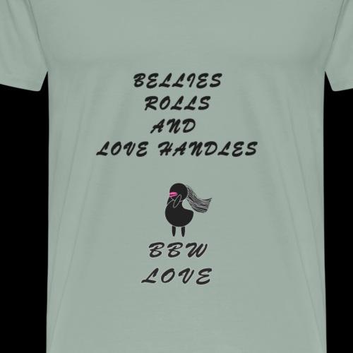 Bellies Rolls and Love handles - Men's Premium T-Shirt