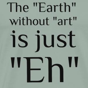 EarthWithoutArt - Men's Premium T-Shirt