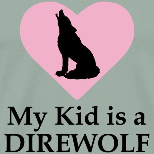 My Kid is a Direwolf - Men's Premium T-Shirt