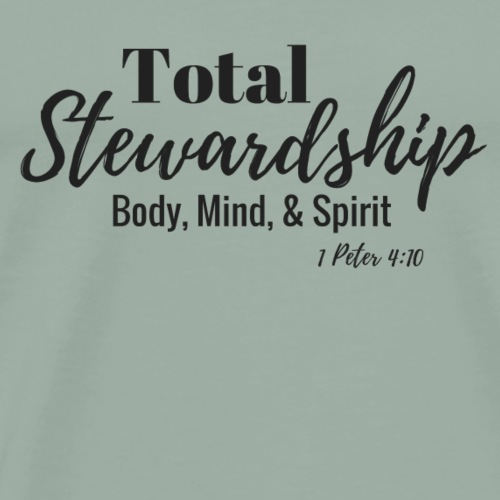 Total Stewardship 1 Peter 4:10 - Men's Premium T-Shirt