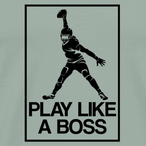 American Football Play like a Boss - Men's Premium T-Shirt