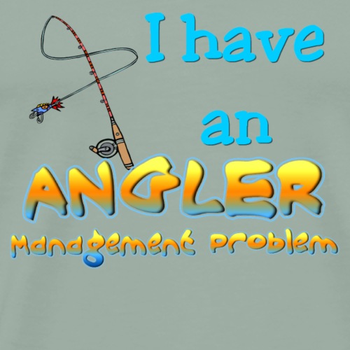 I have an angler management problem gifts - Men's Premium T-Shirt
