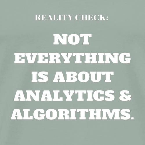 Reality Check: Analytics & Algorithms - Men's Premium T-Shirt
