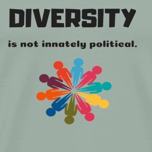Diversity is not innately political - Men's Premium T-Shirt