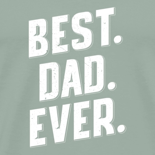 BEST DAD EVER BEST GIFT FOR FATHER DAY, BEST PAPA - Men's Premium T-Shirt