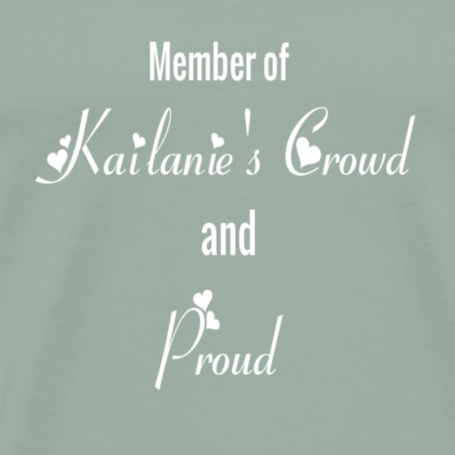 Member of Kailanie's Crowd and proud - Men's Premium T-Shirt
