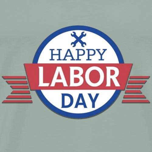 Happy Labor Day! - Men's Premium T-Shirt