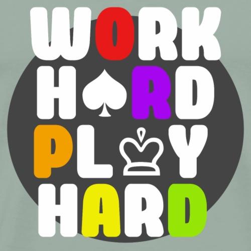 Work Hard Play Hard - Men's Premium T-Shirt