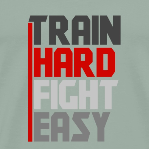 Train Hard Fight Easy - Men's Premium T-Shirt