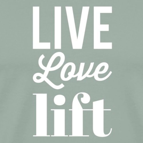 Live Love Lift by Bent Sentiments - Men's Premium T-Shirt
