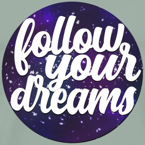 Follow Your Dreams - Men's Premium T-Shirt