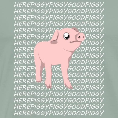 Here Piggy Piggy Good Piggy - Pig T-Shirt - Men's Premium T-Shirt
