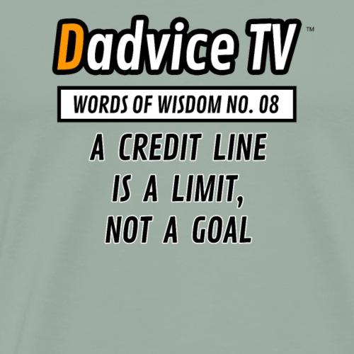 08 THE CREDIT LINE IS A LIMIT NOT A GOAL - Men's Premium T-Shirt